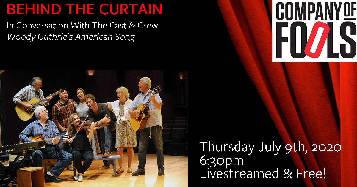 Behind The Curtain: In Conversation With The Cast & Crew of Woody Guthrie's American Song