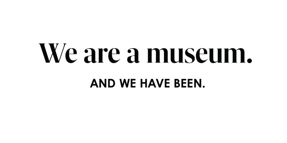 We are a museum.