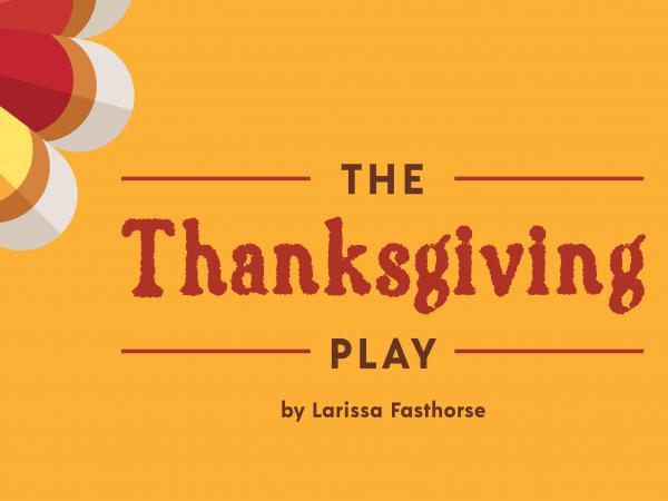The Thanksgiving Day Play by Larissa FastHorse presented by Company of Fools