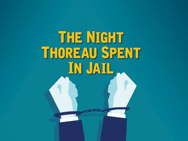 Company of Fools The Night Thoreau Spent in Jail
