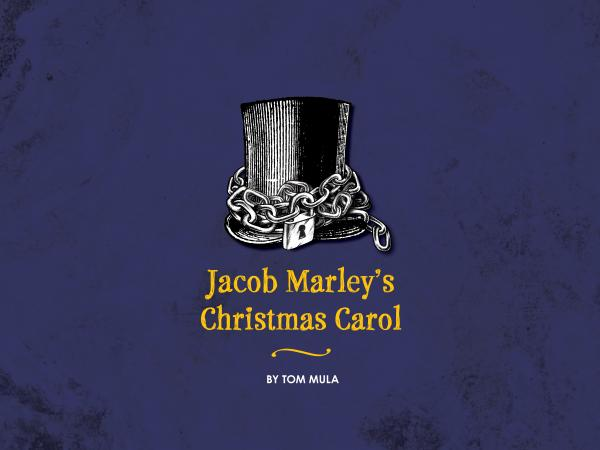 Jacob Marley's Christmas Carol by Tom Mula presented by Company of Fools