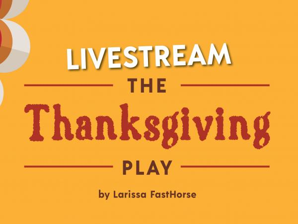 Livestream The Thanksgiving Play by Larissa FastHorse presented by Company of Fools